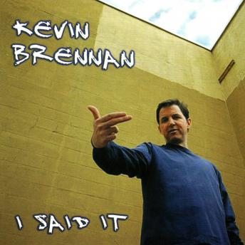Free I Said It Audiobook by Kevin Brennan