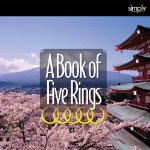 Book of Five Rings: The Ultimate Strategy Book