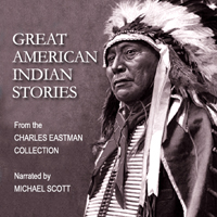 Download Great American Indian Stories - Part I - II by Ohiyesa