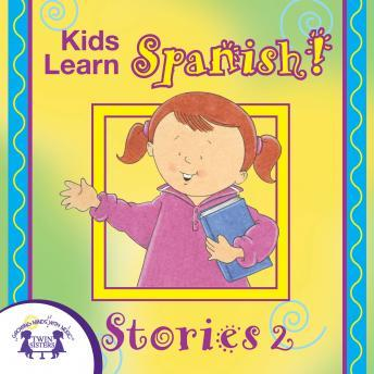 Download Kids Learn Spanish Stories 2 by Twin Sisters Productions