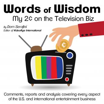 Words of Wisdom: My 2¢ on the Television Biz, Dom Serafini