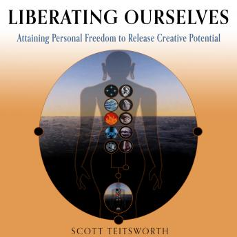 Liberating Ourselves: Attaining Personal Freedom to Release Creative Potential