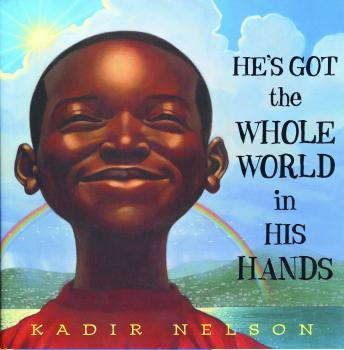 Download He's got the whole world in his hands by Kadir Nelson