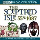 This Sceptred Isle 1: 55bc - 1087 Caesar To William The Conqueror