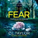 The Fear: The sensational new thriller from the Sunday Times bestseller that you need to read in 201 Audiobook