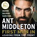 First Man In: Leading from the Front Audiobook