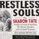 Restless Souls: The Sharon Tate Family's Account of Stardom, Murder, and a Crusade