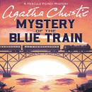 Mystery of the Blue Train: A Hercule Poirot Mystery