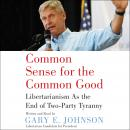 Common Sense for the Common Good: Libertarianism as the End of Two-Party Tyranny
