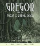 Underland Chronicles Book Three: Gregor and the Curse of the Warmbloods