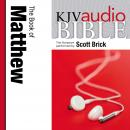 King James Version Audio Bible: The Book of Matthew Performed by Scott Brick