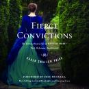 Fierce Convictions:  The Extraordinary Life of Hannah MorePoet, Reformer, Abolitionist