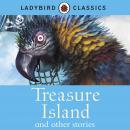 LADYBIRD CLASSICS: Treasure Island and other stories