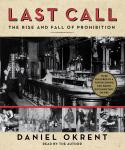 Last Call: The Rise and Fall of Prohibition