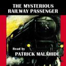 The Mysterious Railway Passenger