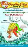 Geronimo Stilton: Books 4-6: #4: I'm Too Fond of My Fur; #5: Four Mice Deep in the Jungle; #6: Paws Off, Cheddarface!