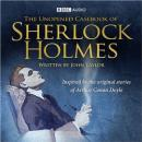 The Unopened Casebook of Sherlock Holmes