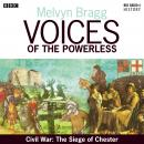 Voices of the Powerless: Civil War: The Siege of Chester: Chester, Charles I and Oliver Cromwell