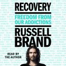 Recovery: Freedom from Our Addictions Audiobook