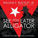 See You Later, Alligator: A Blackford Oakes Novel