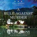 A Rule against Murder: A Three Pines Mystery