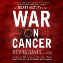 The Secret History of the War on Cancer: