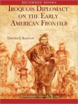 Iroquois and Diplomacy on the Early American Frontier