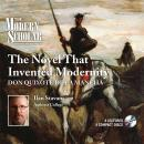 The Novel that Invented Modernity: Don Quixote de La Mancha