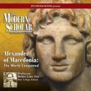 Alexander of Macedonia: The World Conquered