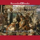 The Conquest of Constantinople - Excerpts