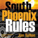 South Phoenix Rules: A David Mapstone Mystery