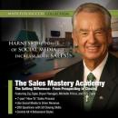 The Sales Mastery Academy: The Selling Difference: From Prospecting to Closing