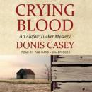 Crying Blood: The Alafair Tucker Mysteries