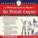 The Politically Incorrect Guide to the British Empire: The Politically Incorrect Guide Series