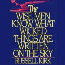 The Wise Men Know What Wicked Things Are Written on the Sky