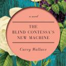 The Blind Contessa's New Machine