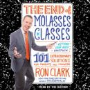 The End of Molasses: Getting Our Kids Unstuck--101 Extraordinary Solutions for Parents and Teachers