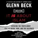 It IS About Islam: Exposing the Truth About ISIS, Al Qaeda, Iran, and the Caliphate