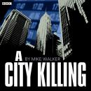 City Killing, A (BBC Radio 4: Afternoon Play)