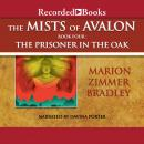 The  Mists of Avalon, Book Four: The Prisoner in the Oak
