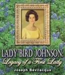Lady Bird Johnson: Legacy of a First Lady