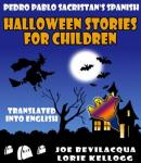 Spanish Halloween Stories For Children: Translated into English