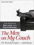 The Men on My Couch: True Stories of Sex, Love, and Psychotherapy