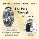 The Path through the Trees: Beyond the World of Pooh, Part 2