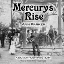Mercury's Rise: The Silver Rush Mysteries, [Book 4]