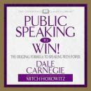 Public Speaking to Win: The Original Formula To Speaking With Power (Abridged)