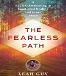Fearless Path to Emotional Healing: A Radical Awakening to Emotional Healing and Inner Peace