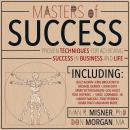 Masters of Success: Proven Techniques for Achieving Success in Business and Life Audiobook