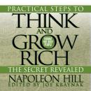 Practical Steps to Think and Grow Rich - The Secret Revealed: Format for Busy People