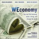Weconomy: You Can Find Meaning, Make A Living, and Change the World Audiobook